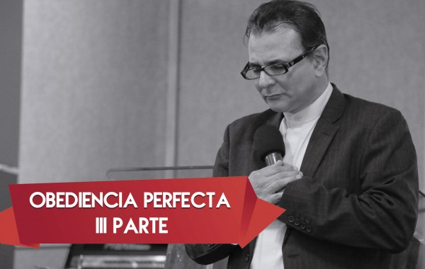 Obediencia Perfecta III