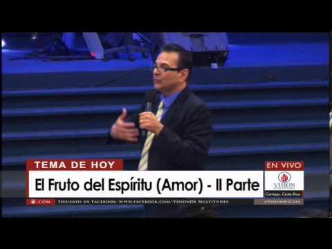 El Fruto del Espíritu (Amor) II Parte – Pastor Rodolfo Arias